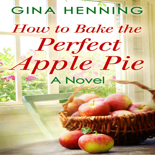 How to Bake the Perfect Apple Pie: Home for the...