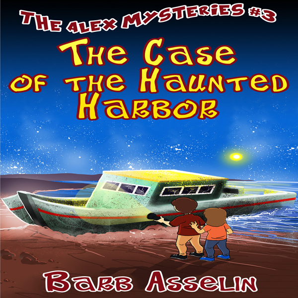The Case of the Haunted Harbor: The Alex Myster...