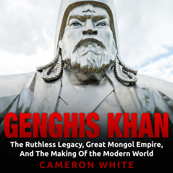 Genghis Khan: The Ruthless Legacy, Great Mongol...
