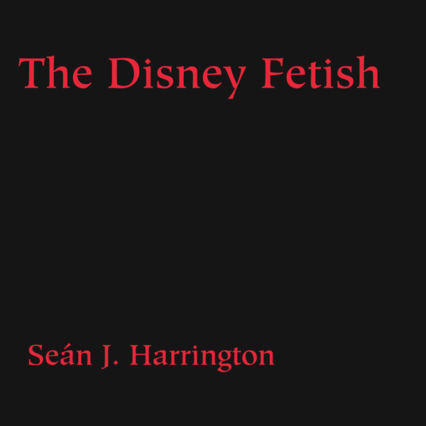 The Disney Fetish , Hörbuch, Digital, 1, 593min