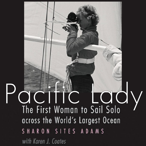 Pacific Lady: The First Woman to Sail Solo Acro...