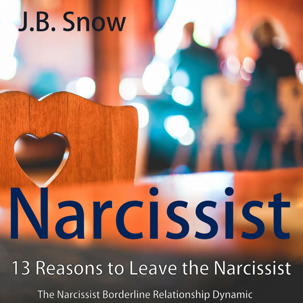 Narcissist: 13 Reasons to Leave the Narcissist: The Narcissist Borderline Relationship Dynamic: Transcend Mediocrity, Book 98 , Hörbuch, Digital, 1, 28min