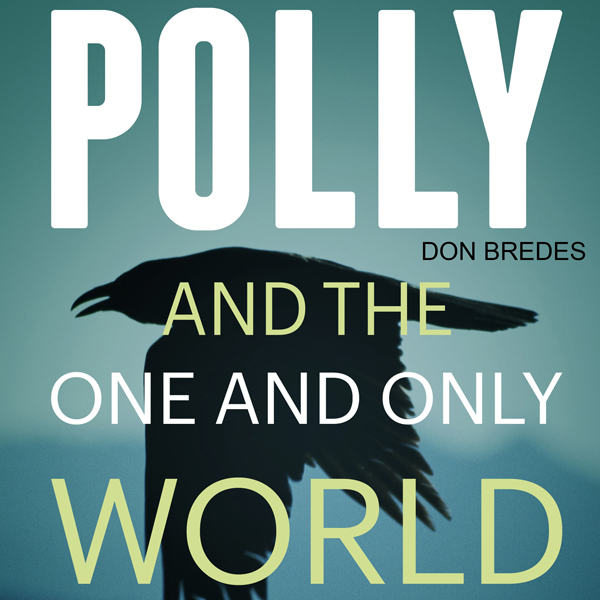 Polly and the One and Only World , Hörbuch, Dig...
