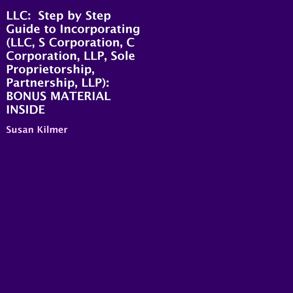 LLC: Step-by-Step Guide to Incorporating , Hörb...