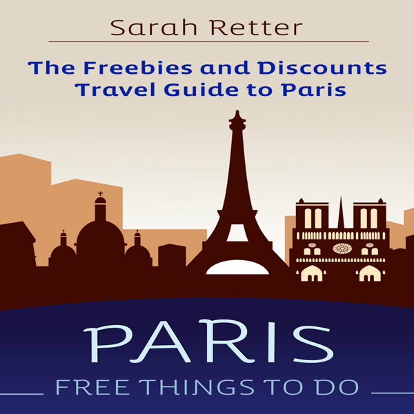 Paris: Free Things to Do: The Freebies and Disc...