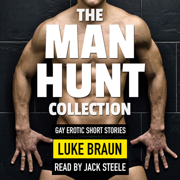 The Man Hunt Collection: Gay Erotic Short Stori...