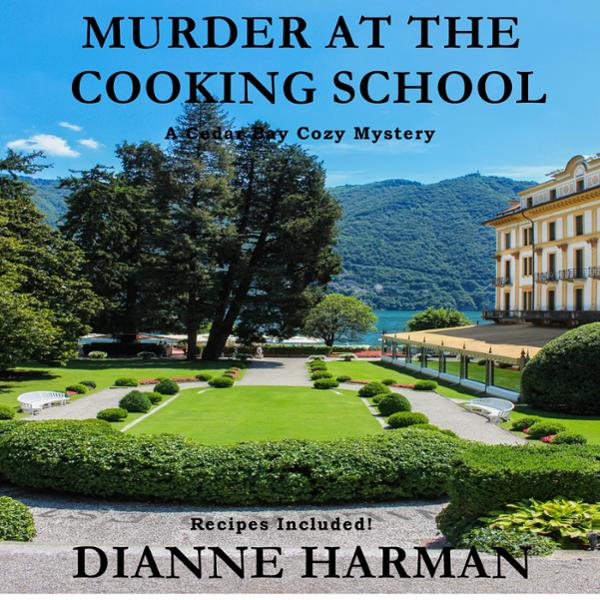 Murder at the Cooking School: Cedar Bay Cozy My...