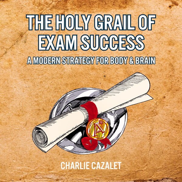The Holy Grail of Exam Success: A Modern Strate...