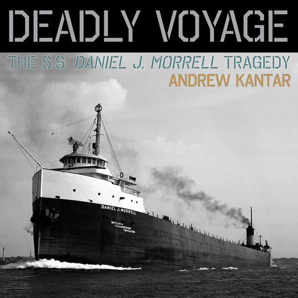 Deadly Voyage: The S.S. Daniel J. Morrell Trage...