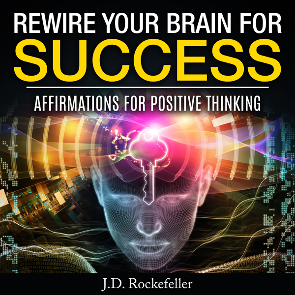 Rewire Your Brain for Success: Affirmations for...