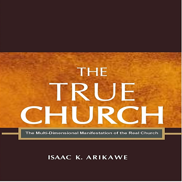 The True Church: The Multi-Dimensional Manifest...