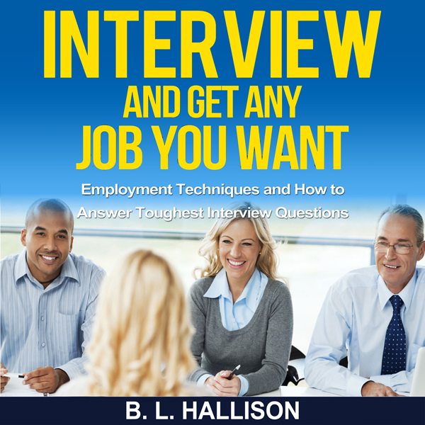 Interview: Get Any Job You Want: Employment Tec...
