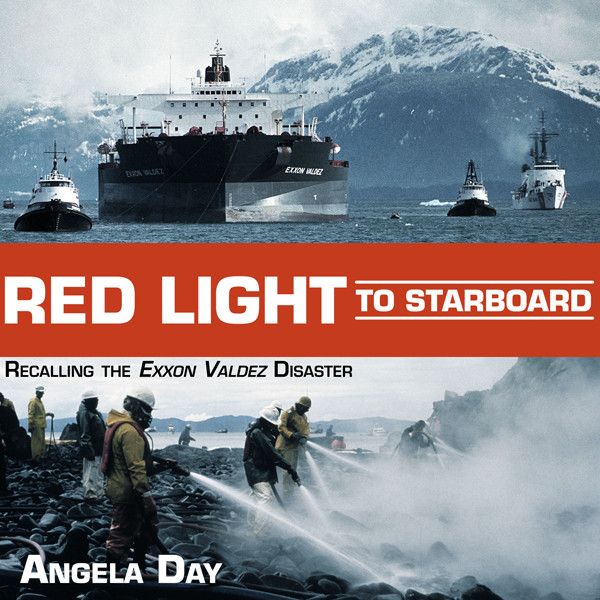 Red Light to Starboard: Recalling the Exxon Val...