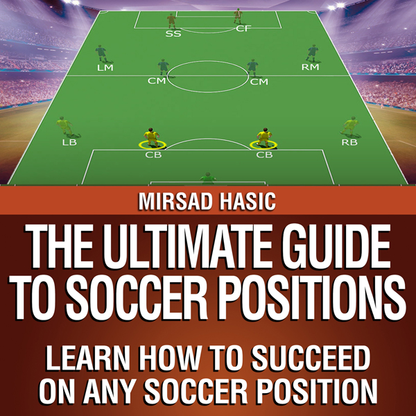 The Ultimate Guide to Soccer Positions , Hörbuc...