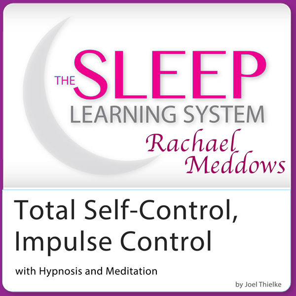 Total Self-Control, Impulse Control with Hypnos...
