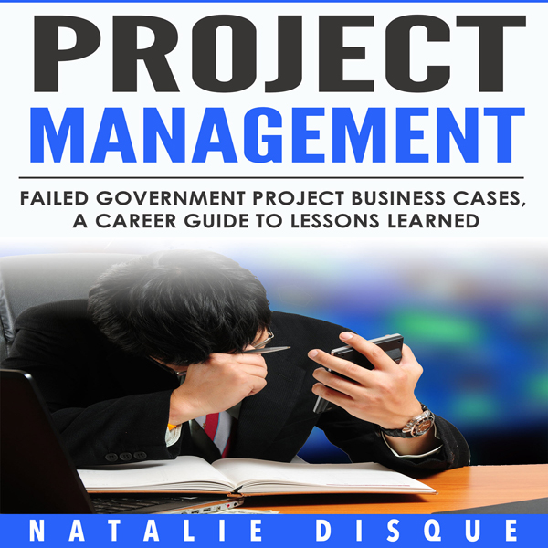 Project Management: Failed Government IT Projec...