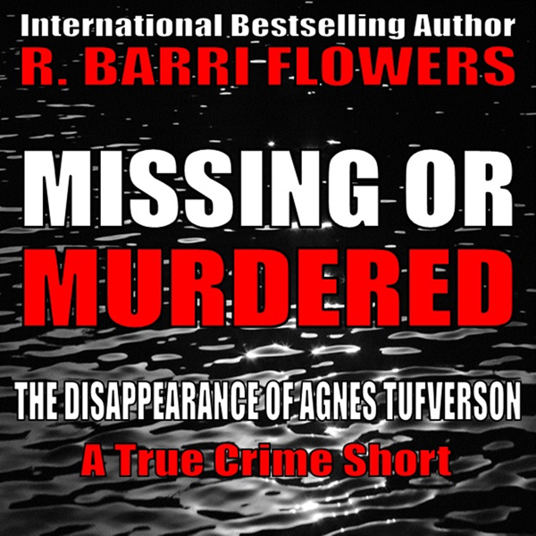 Missing or Murdered: The Disappearance of Agnes Tufverson (A True Crime Short) , Hörbuch, Digital, 1, 54min