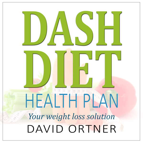 DASH Diet Action Plan: A Beginner´s Guide to Na...