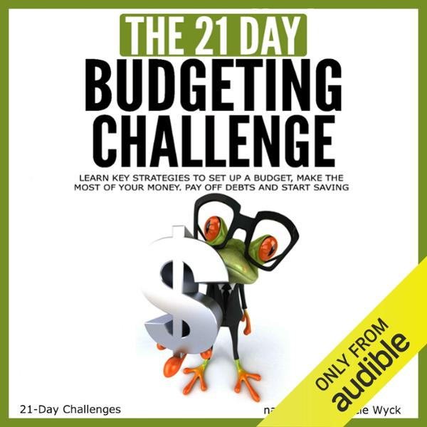 The 21-Day Budgeting Challenge: Learn Key Strat...