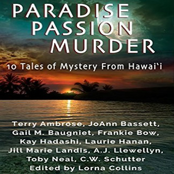 Paradise, Passion, Murder: 10 Tales of Mystery from Hawaii , Hörbuch, Digital, 1, 625min