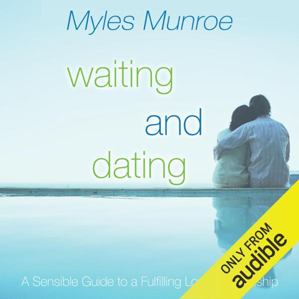 Waiting and Dating: A Sensible Guide to a Fulfi...