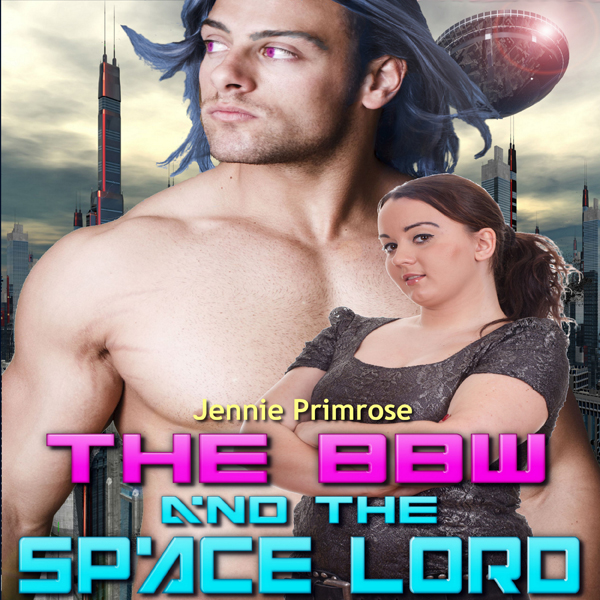 The BBW and the Space Lord: Tales from Alpha Sp...