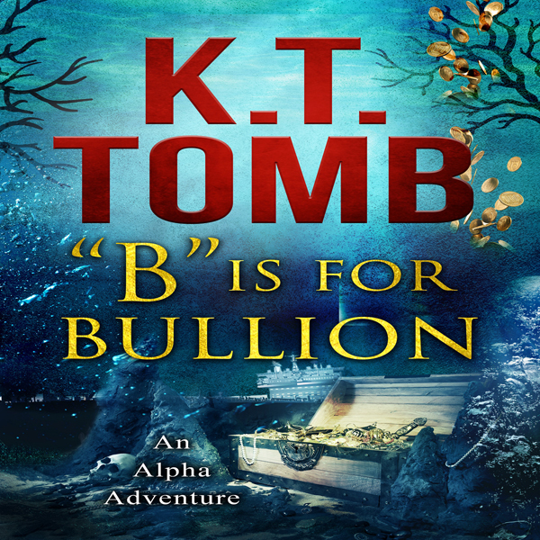 B Is for Bullion: An Alpha Adventure, Book 2 , Hörbuch, Digital, 1, 146min