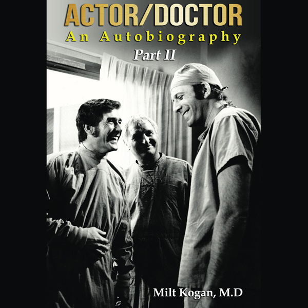 Actor/Doctor: An Autobiography, Part II: Real D...