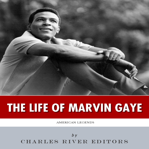The Life of Marvin Gaye: American Legends , Hör...