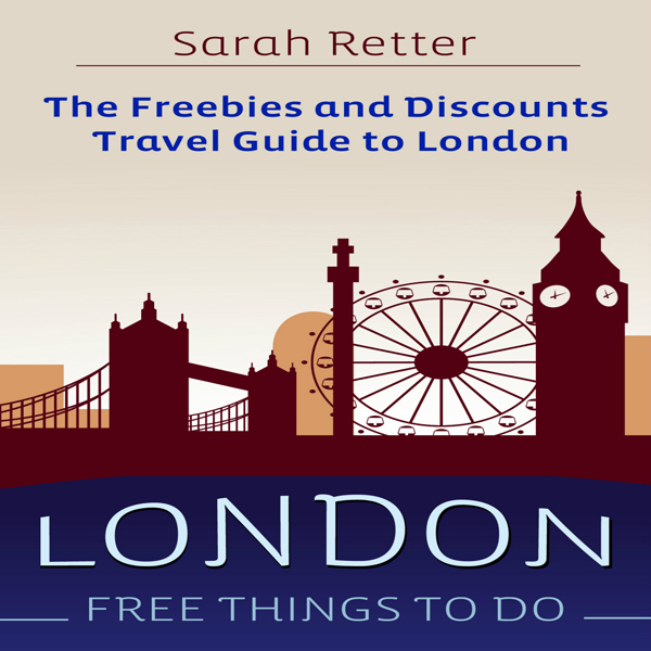 London: Free Things to Do: The Freebies and Dis...