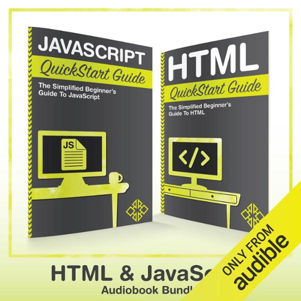 HTML and JavaScript QuickStart Guides: HTML Qui...