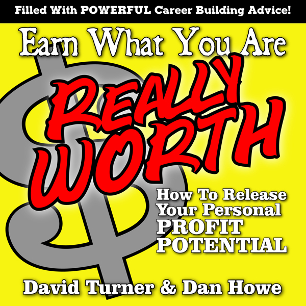 Earn What You´re Really Worth: How to Release Y...