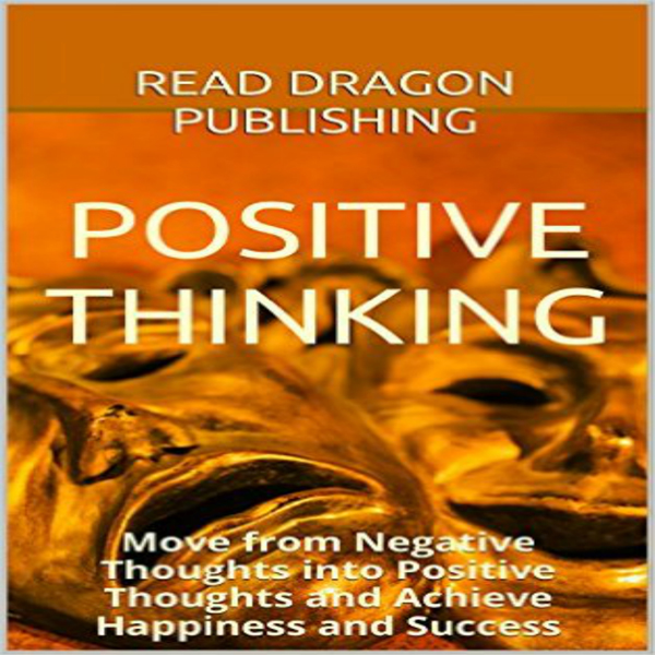 Positive Thinking: Move from Negative Thoughts ...