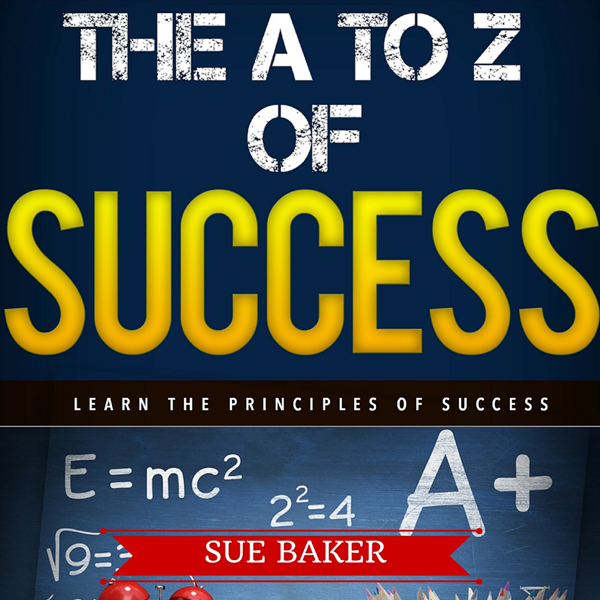 Back to School: The A to Z of Success and Achie...