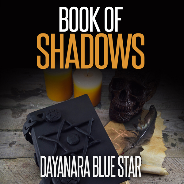 Book of Shadows: Dayanara Blue Star Books , Hör...