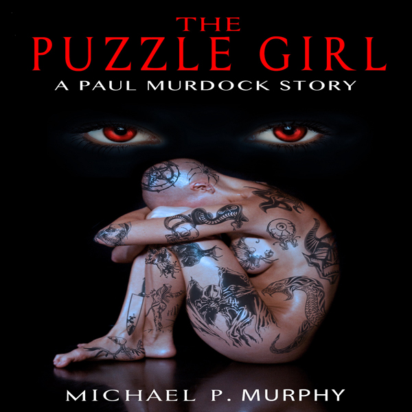 The Puzzle Girl: A Paul Murdock Story, Book 3 ,...
