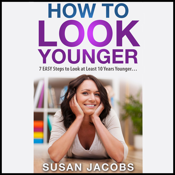 How to Look Younger: 7 Easy Steps to Look at Least 10 Years Younger , Hörbuch, Digital, 1, 31min