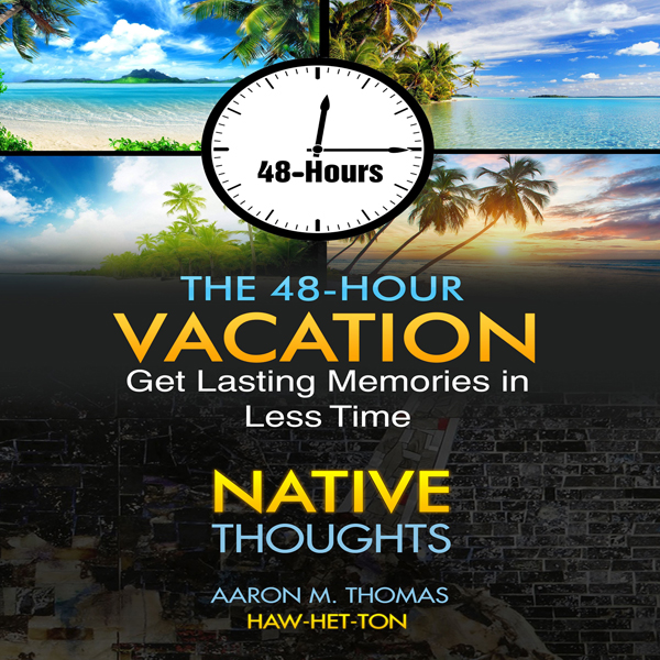 The 48-Hour Vacation: Native Thoughts , Hörbuch...