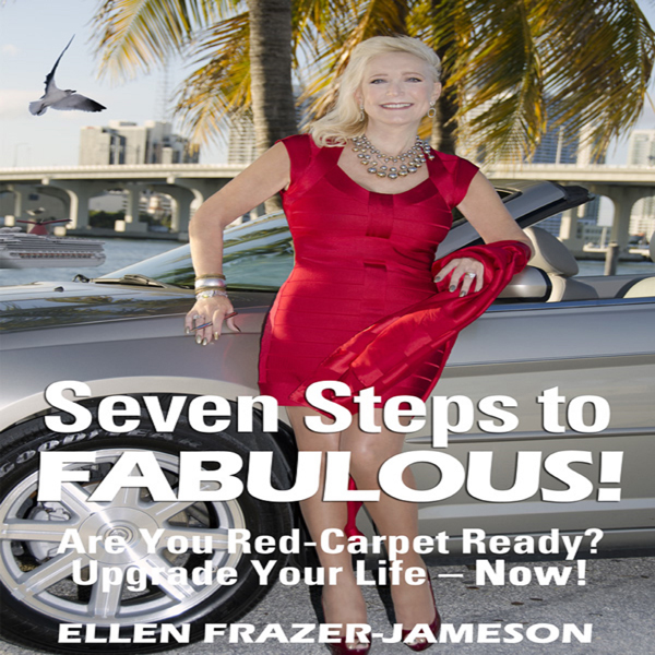 Seven Steps to Fabulous!: Are You Red-Carpet Re...