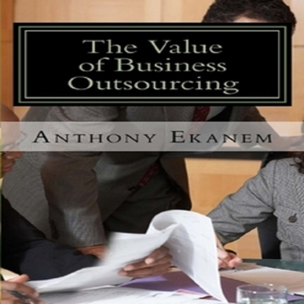 The Value of Business Outsourcing: How to Do Mo...
