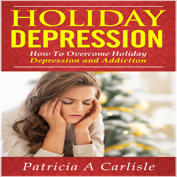 Holiday Depression: How to Overcome Depression ...