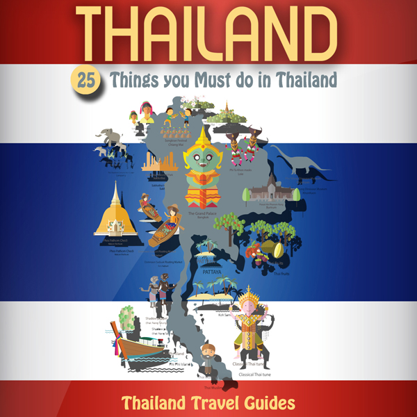 Thailand: 25 Things You Must Do in Thailand: Th...