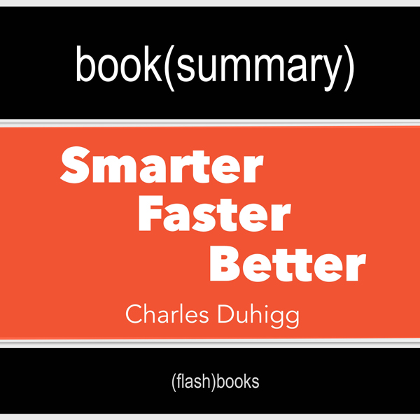 Summary and Analysis | Smarter Faster Better: T...