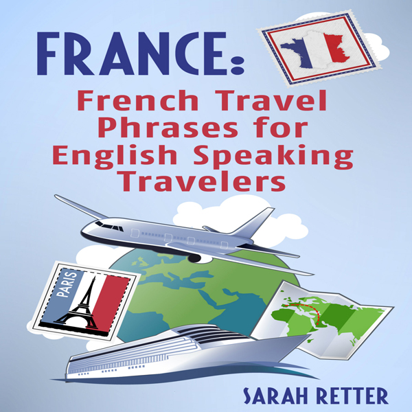 France: French Travel Phrases for English Speak...