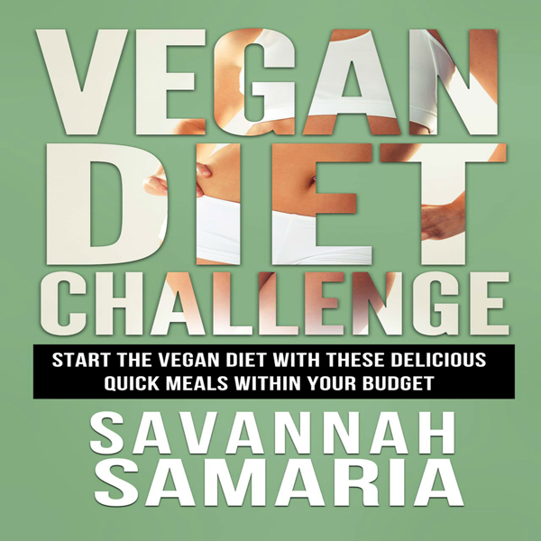 Vegan: Diet Challenge: Awesome Vegan Recipes, Q...