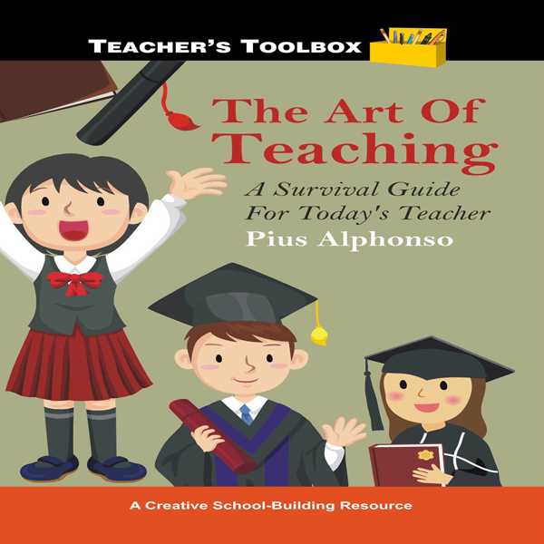 The Art of Teaching: A Survival Guide for Today...