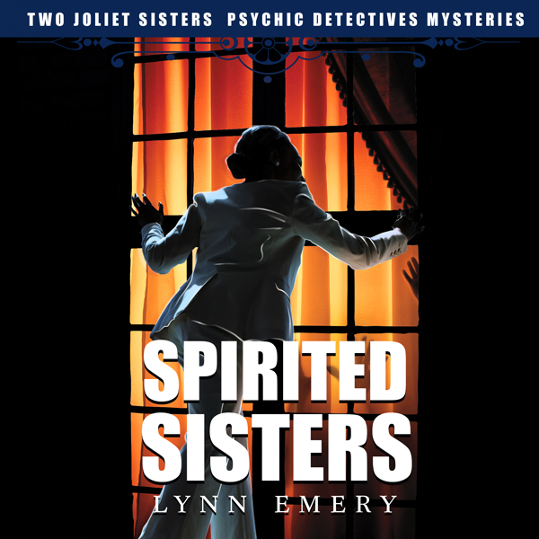 Spirited Sisters: Two Joliet Sisters: Psychic Detectives Mysteries , Hörbuch, Digital, 1, 145min
