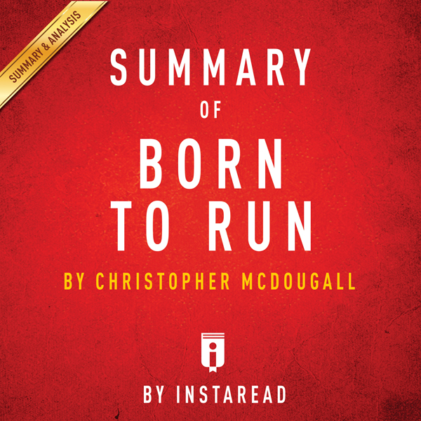 Summary of Born to Run, by Christopher McDougall | Includes Analysis , Hörbuch, Digital, 1, 28min