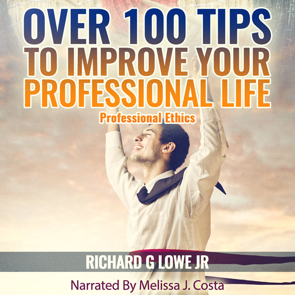 Over 100 Tips to Improve Your Professional Life...