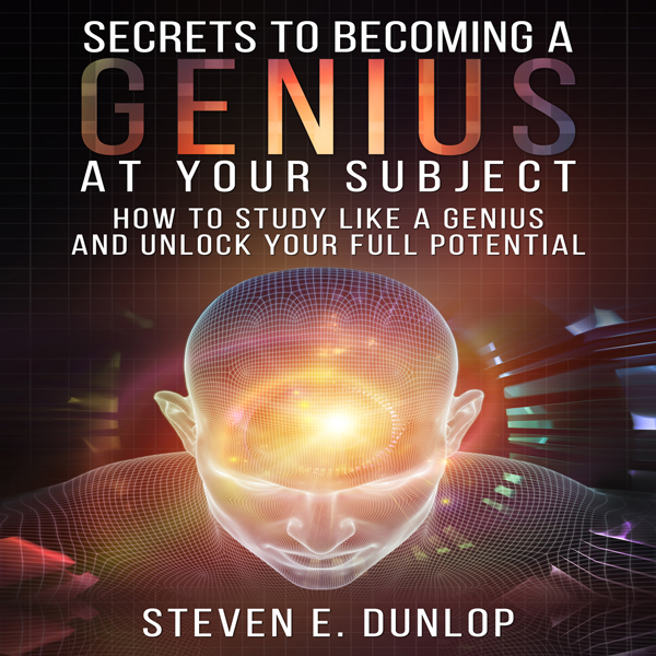 Secrets to Becoming a Genius at Your Subject: H...